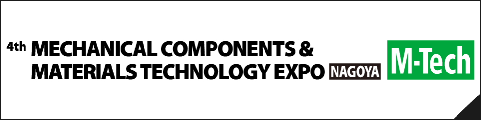echanical Components & Materials Technology Expo Nagoya